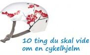10-ting-du-skal-vide-om-en-cykelhjelm